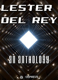 Cover Lester Del Rey: An Anthology