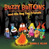 Cover Buzzy Buttons and His Rag Tag Friends