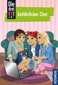 Cover Die drei !!!, 3, Gefährlicher Chat (drei Ausrufezeichen)
