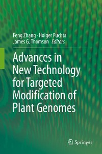 Cover Advances in New Technology for Targeted Modification of Plant Genomes