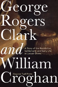 Cover George Rogers Clark and William Croghan