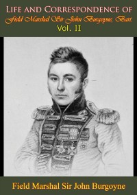 Cover Life and Correspondence of Field Marshal Sir John Burgoyne, Bart. - Vol. II