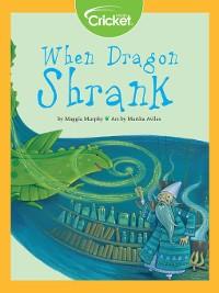 Cover When Dragon Shrank