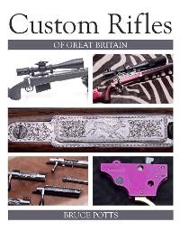 Cover Custom Rifles of Great Britain