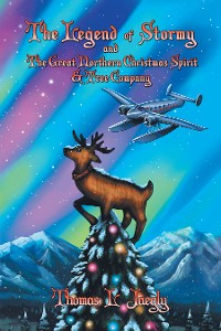 Cover The Legend of Stormy and the Great Northern Christmas Spirit & Tree Company
