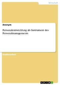 Cover Personalentwicklung als Instrument des Personalmanagements