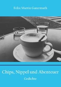 Cover Chips, Nippel und Abenteuer