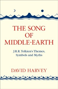 Cover Song of Middle-earth: J. R. R. Tolkien's Themes, Symbols and Myths