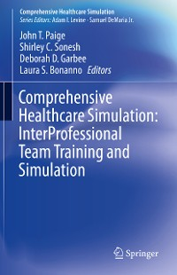 Cover Comprehensive Healthcare Simulation: InterProfessional Team Training and Simulation