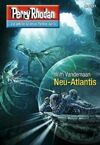 Cover Perry Rhodan 2747: Neu-Atlantis