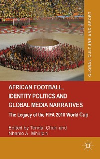 Cover African Football, Identity Politics and Global Media Narratives