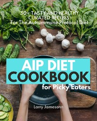 Cover AIP Diet Cookbook For Picky Eaters