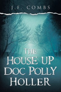 Cover The House up Doc Polly Holler