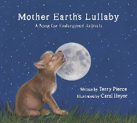 Cover Mother Earth's Lullaby: A Song for Endangered Animals (Tilbury House Nature Book)