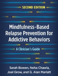 Cover Mindfulness-Based Relapse Prevention for Addictive Behaviors, Second Edition