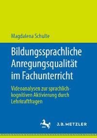 Cover Bildungssprachliche Anregungsqualität im Fachunterricht