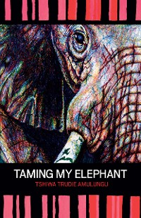 Cover Taming My Elephant