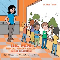 Cover Dr. Mini Mental Health Series, Book 2: Autism