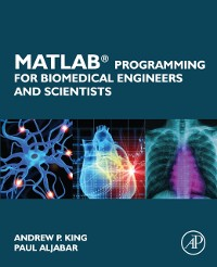 Cover MATLAB Programming for Biomedical Engineers and Scientists