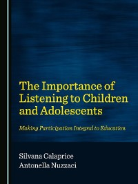 Cover The Importance of Listening to Children and Adolescents