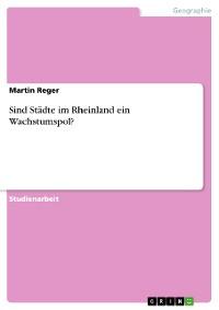 Cover Sind Städte im Rheinland ein Wachstumspol?