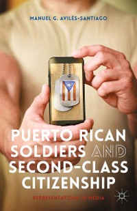 Cover Puerto Rican Soldiers and Second-Class Citizenship