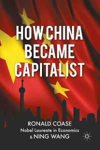 Cover How China Became Capitalist