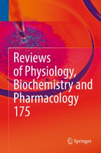 Cover Reviews of Physiology, Biochemistry and Pharmacology, Vol. 175