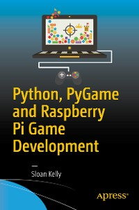 Cover Python, PyGame and Raspberry Pi Game Development