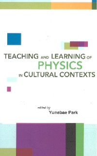 Cover Teaching And Learning Of Physics In Cultural Contexts, Proceedings Of The International Conference On Physics Education In Cultural Contexts (Icpec 2001)