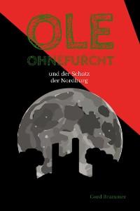 Cover Ole Ohnefurcht: und der Schatz der Nordburg (Überarbeitete und gekürzte Ausgabe)