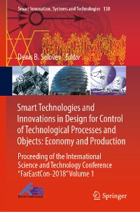 Cover Smart Technologies and Innovations in Design for Control of Technological Processes and Objects: Economy and Production