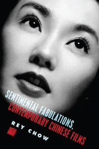 Cover Sentimental Fabulations, Contemporary Chinese Films