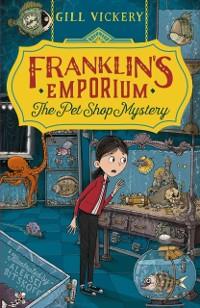 Cover Franklin's Emporium: The Pet Shop Mystery