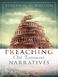 Cover Preaching Old Testament Narratives