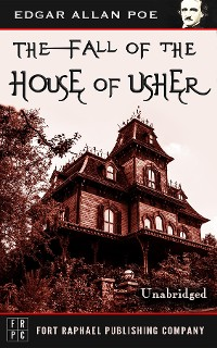 Cover The Fall of the House of Usher - Unabridged