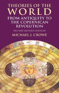 Cover Theories of the World from Antiquity to the Copernican Revolution
