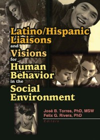 Cover Latino/Hispanic Liaisons and Visions for Human Behavior in the Social Environment