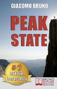 Cover Peak State. Come Gestire le tue Emozioni e Raggiungere Stati di Picco. (Ebook Italiano - Anteprima Gratis)