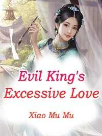 Cover Evil King's Excessive Love