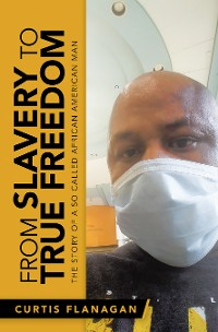 Cover From Slavery to True Freedom
