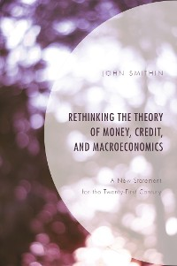 Cover Rethinking the Theory of Money, Credit, and Macroeconomics