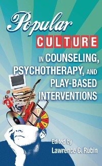 Cover Popular Culture in Counseling, Psychotherapy, and Play-Based Interventions