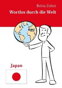 Cover Wortlos durch die Welt - Japan