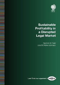 Cover Sustainable Profitability in a Disrupted Legal Market