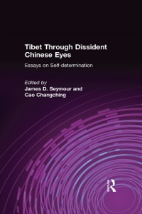 Cover Tibet Through Dissident Chinese Eyes: Essays on Self-determination