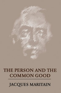 Cover The Person and the Common Good