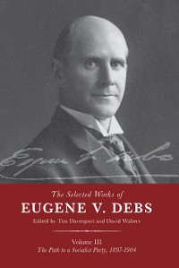 Cover The Selected Works of Eugene V. Debs Vol. III