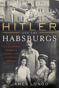 Cover Hitler and the Habsburgs