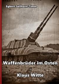Cover Waffenbrüder im Osten - Klaus Witte